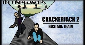 Crackerjack 2: Hostage Train - The Cinema Snob