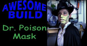 Dr. Poison Mask - Awesome Build