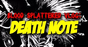 Death Note - Blood Splattered Vlog