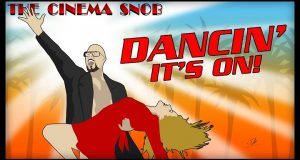 Dancin' It's On - The Cinema Snob