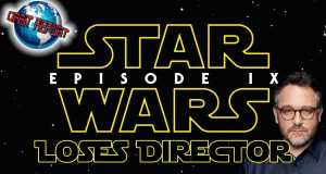 Star Wars Episode IX Loses Director - Orbit Report