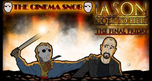The Cinema Snob sees a Friday the 13th film that's as final as The Final Chapter!