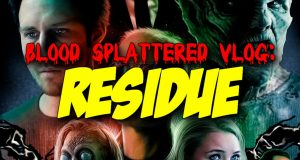 Residue - Blood Spattered Vlog