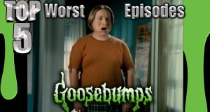 Top 5 Worst Goosebumps Episodes