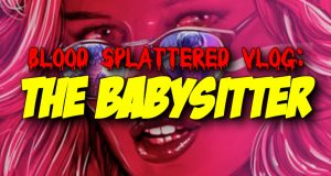 The Babysitter - Blood Splattered Vlog