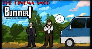 Bummer! - The Cinema Snob