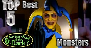Top 5 Best Are You Afraid of the Dark? Monsters