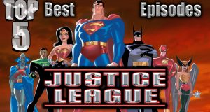 Top 5 Best Justice League Episodes