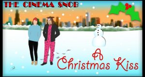 A Christmas Kiss - The Cinema Snob