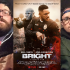 Bright - Midnight Screenings