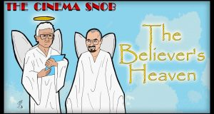 The Believer's Heaven - The Cinema Snob