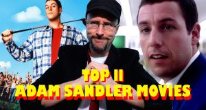 Top 11 GOOD Adam Sandler Movies - Nostalgia Critic