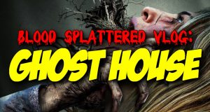 Ghost House - Blood Splattered Vlog