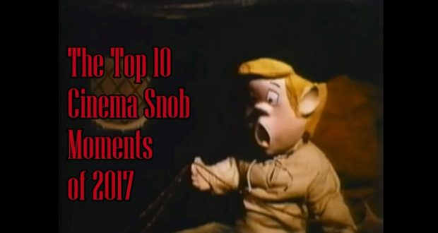 The Top 10 Cinema Snob Moments of 2017