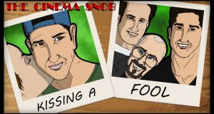 Kissing a Fool - The Cinema Snob