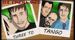 Three To Tango - The Cinema Snob