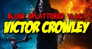 Victor Crowley - Blood Splattered Vlog