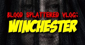 Winchester - Blood Splattered Vlog