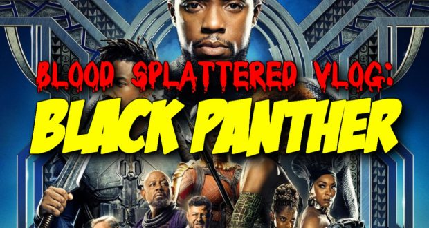 Black Panther - Blood Splattered Vlog