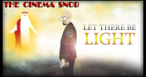 Let There Be Light - The Cinema Snob