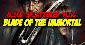 Blade of the Immortal - Blood Splattered Vlog