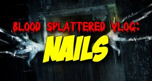 Nails - Blood Splattered Vlog