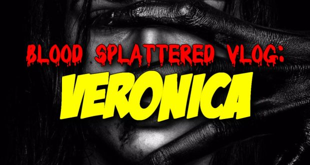 Veronica - Blood Splattered Vlog