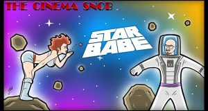 Star Babe - The Cinema Snob