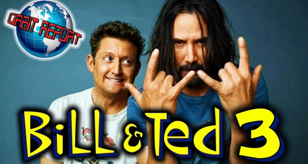Bill & Ted 3 is Official - Orbit Report