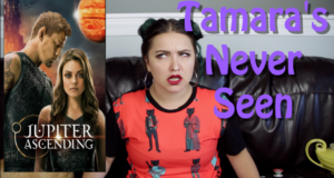 Jupiter Ascending - Tamara's Never Seen