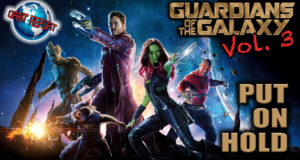 Guardians of the Galaxy 3 Put On Hold - Orbit Report