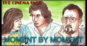 Moment By Moment - The Best of The Cinema Snob