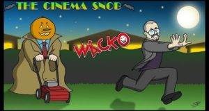 Wacko - The Cinema Snob