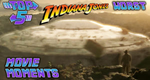 Top 5 Worst Indiana Jones Movie Moments
