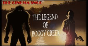 The Legend of Boggy Creek - The Best of The Cinema Snob