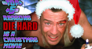 Top 5 Reasons Die Hard is a Christmas Movie