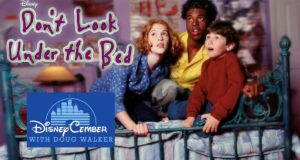 Don't Look Under the Bed - Disneycember
