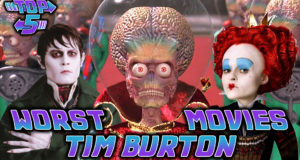 Top 5 Worst Tim Burton Movies
